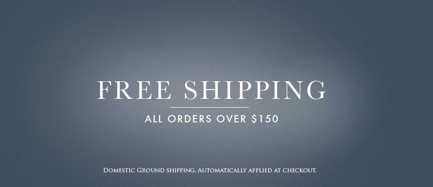 Free Shipping for Domestic Orders over $150